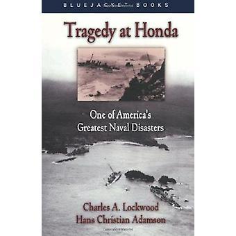 Tragedy at Honda by Charles A. Lockwood - Hans Christian Adamson - Ch