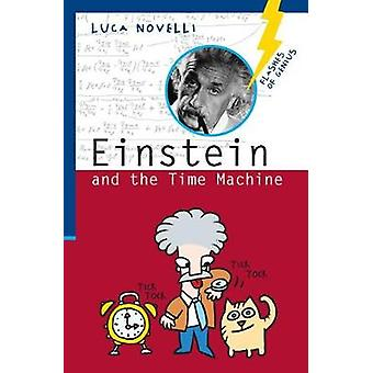 Einstein and the Time Machine by Luca Novelli - 9781613738658 Book