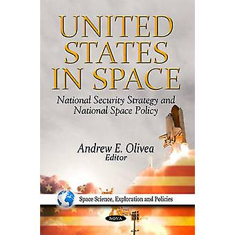 United States in Space - National Security Strategy & National Space P