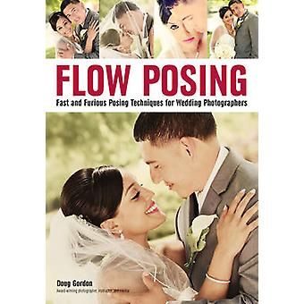 Flow Posing - Fast and Furious Posing Techniques for Wedding Photograp