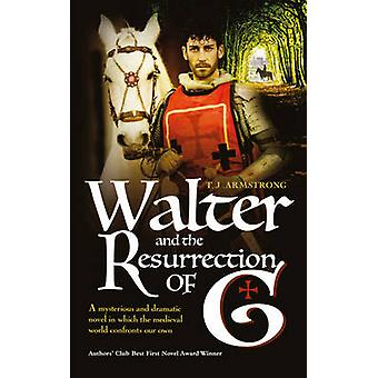 Walter and the Resurrection of G - A Mysterious & Dramatic Novel in Wh