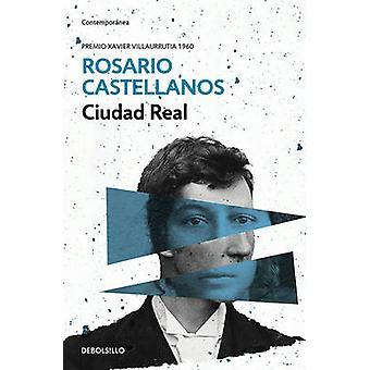 Ciudad Real / Royal City by Rosario Castellanos - 9786073142700 Book