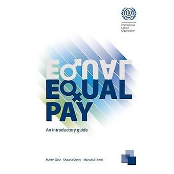 Equal Pay - An Introductory Guide by Martin Oelz - International Labou
