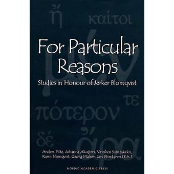 For Particular Reasons - Studies in Honour of Jerker Blomqvist by Ande