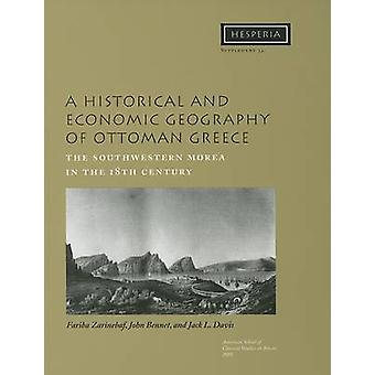 A Historical and Economic Geography of Ottoman Greece by Fariba Zarin