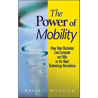 The Power of Mobility - How Your Business Can Compete and Win in the N