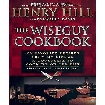 The Wise Guy Cookbook - My Favorite Recipes from My Life as a Goodfell