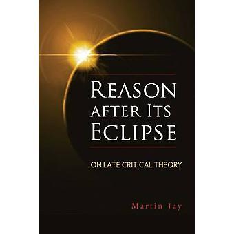 Anledningen efter dess Eclipse - på sent kritisk teori av Martin Jay - 978