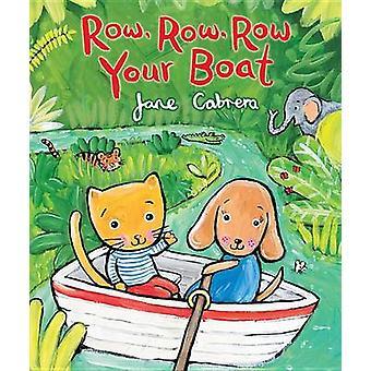 Row - Row - Row Your Boat by Jane Cabrera - 9780823436323 Book