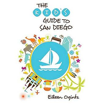 Kid's Guide to San Diego by Eileen Ogintz - 9781493001521 Book