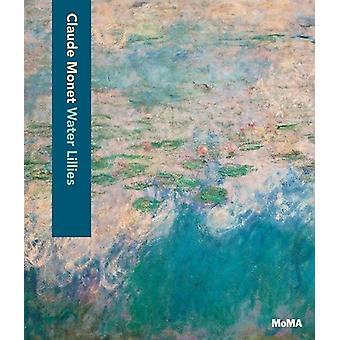 Claude Monet - Water Lilies by Ann Temkin - 9781633450431 Book