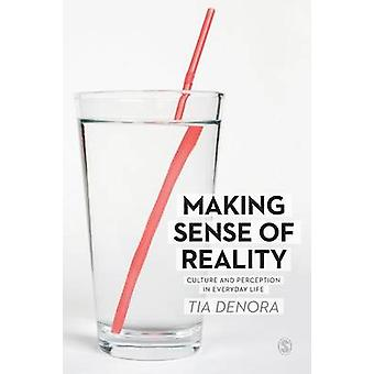 Making Sense of Reality by DeNora & Tia