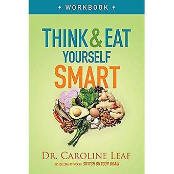 Think and Eat Yourself Smart Workbook: Ein neurowissenschaftlicher Ansatz für einen schärferen Geist und ein gesünderes Leben