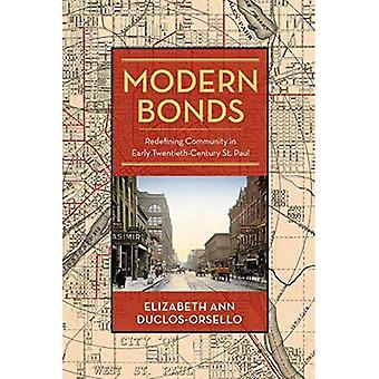 Modern Bonds: Redefining Community in Early Twentieth-Century St. Paul