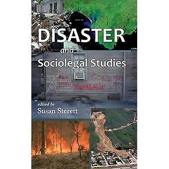 Disaster and Sociolegal Studies by Sterett & Susan