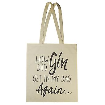How Did Gin Get In My Bag - Canvas Tote Shopping Bag