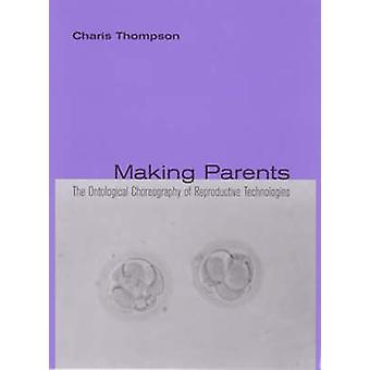 Making Parents by Charis Thompson