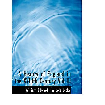 William Edward Hartpole Lecky: A History of England in the Xviiith Century Vol III
