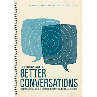 Reflection Guide to Better Conversations by Jim Knight