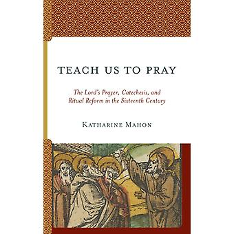 Teach Us to Pray by Mahon & Katharine