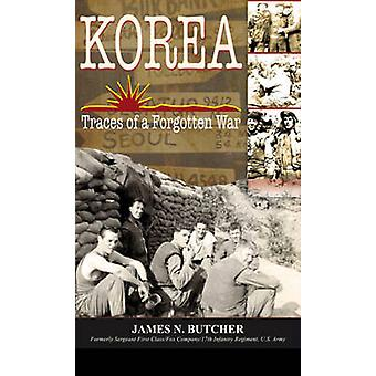 Korea Traces of a Forgotten War by Butcher & James N.