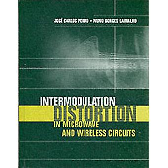 Intermodulation Distortion in Microwave and Wireless Circuits by Pedro & Jose Carlos