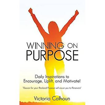 Winning on Purpose by Calhoun & Victoria