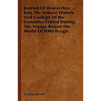Journal Of Researches Into The Natural History And Geology Of the Countries Visited During The Voyage Round The World Of HMS Beagle von Darwin & Charles