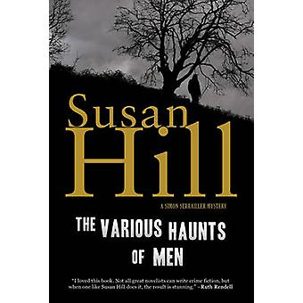 The Various Haunts of Men - A Simon Serrailler Mystery by Susan Hill -