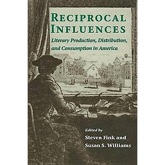 RECIPROCAL INFLUENCES LITERARY PRODUCTION DISTRIBUTION AND C by FINK & STEVEN