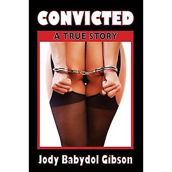 Dömd en sann historia av Gibson & Jody Babydol