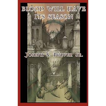 Blood Will Have Its Season by Pulver & Joseph S.