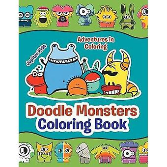Adventures in Coloring Doodle Monsters Coloring Book by Jupiter Kids