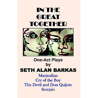 In the Great Together OneAct Plays by Barkas & Seth Alan