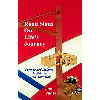 Road Signs on Lifes Journey by Yager & Jan
