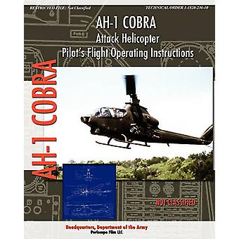AH1 Cobra Attack Helicopter Pilots Flight Operating Instructions by Department of the Army & Headquarters