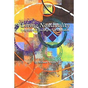 Living Nonduality by Wolfe & Robert