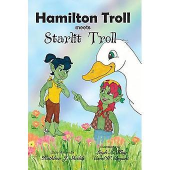 Hamilton Troll meets Starlit Troll by Shields & Kathleen J.