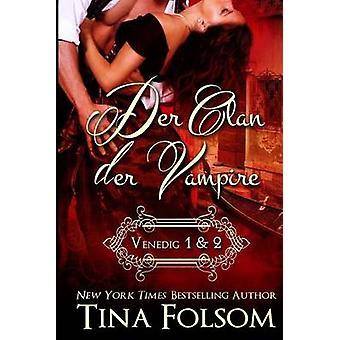 Der Clan der Vampire Venedig 1  2 by Folsom & Tina