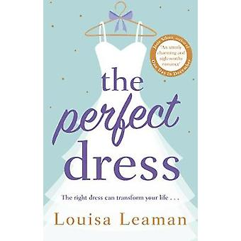 The Perfect Dress - a sweet - feel-good romance that will sweep you of