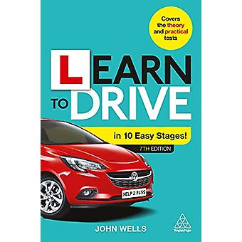Learn to Drive in 10 Easy Stages by Dr John Wells - 9780749489489 Book
