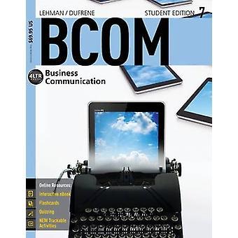 Bcom7 (7th Revised edition) by Carol M. Lehman - Debbie D. DuFrene -