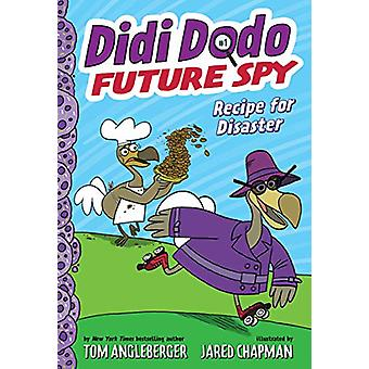 Didi Dodo - Future Spy - Recipe for Disaster (Didi Dodo - Future Spy #