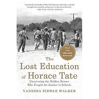 The Lost Education Of Horace Tate by Vanessa Siddle Walker - 97816209
