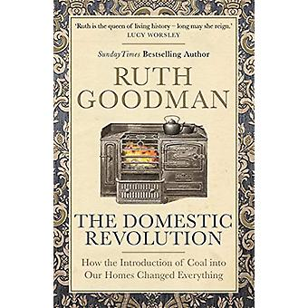 The Domestic Revolution by Ruth Goodman - 9781782438502 Book