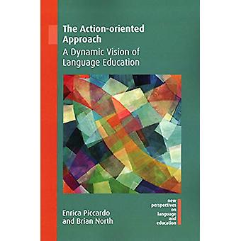 The Action-oriented Approach - A Dynamic Vision of Language Education