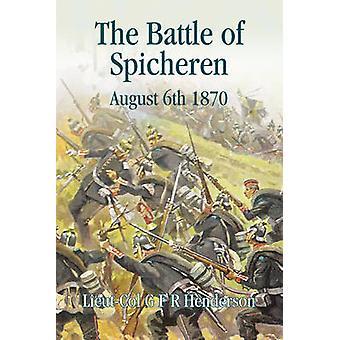 The Battle of Spicheren - August 6th 1870 - 9781909982611 Book