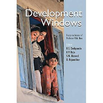 Development Windows - Essays in Honour of Prof. V. M. Rao by R. S. Des
