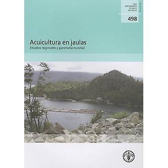Acuicultura En Jaulas - Estudios Regionales y Panorama Mundial by Food