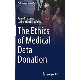 The Ethics of Medical Data Donation by Jenny Krutzinna - 978303004362